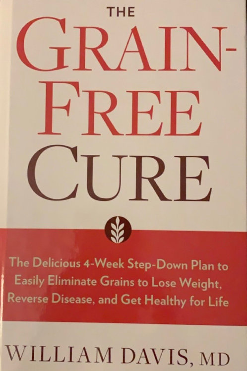 The Grain-Free Cure by William Davis