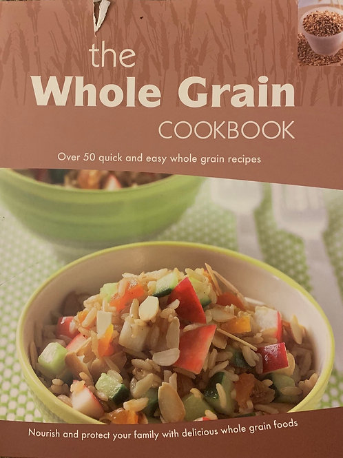 The Whole Grain Cookbook by Love Food