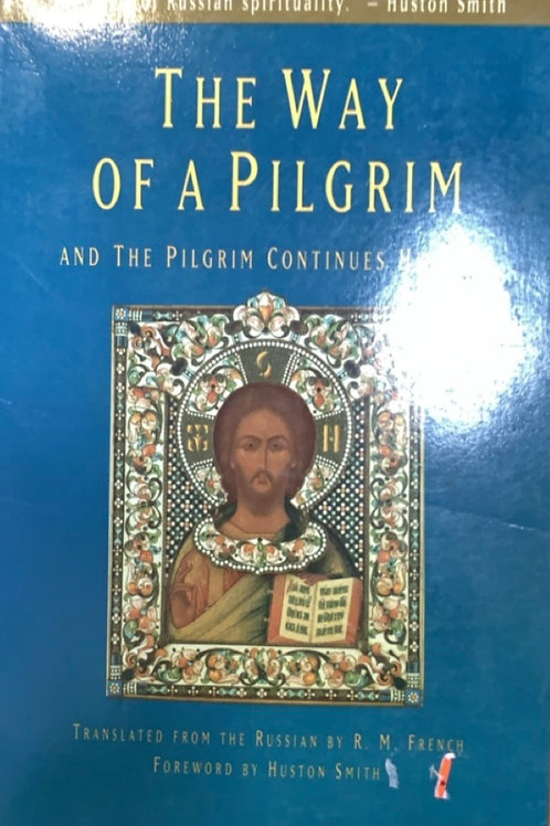 The Way of a Pilgrim by R M French