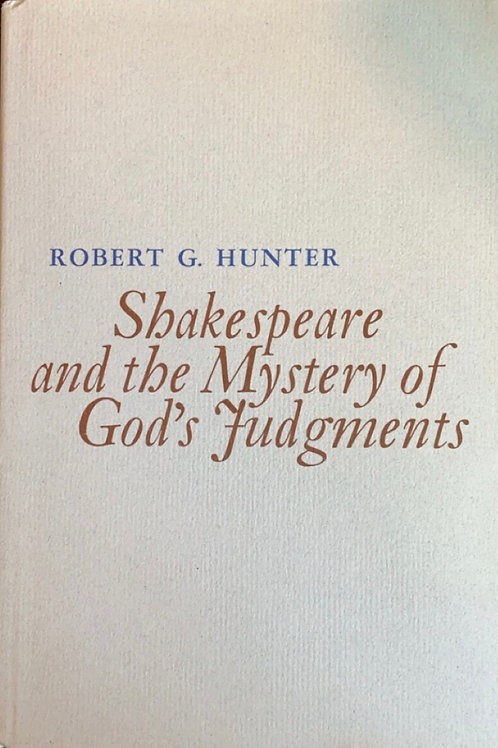 Shakespeare and the Myatery of God's Judgments by Robert G. Hunter