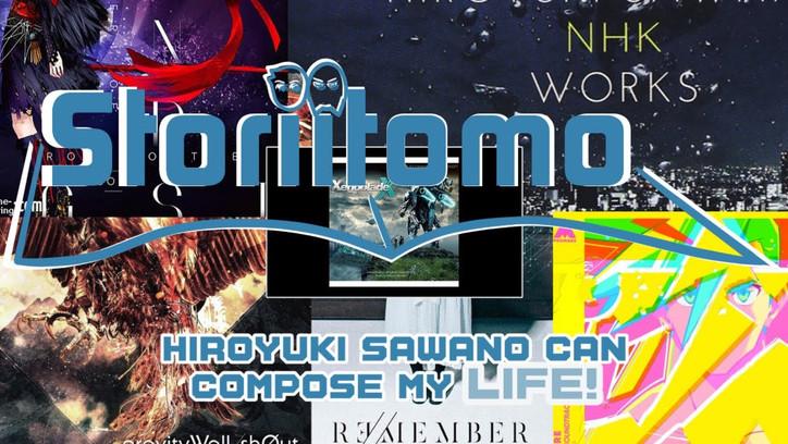 Hiroyuki Sawano can compose my LIFE!