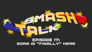 "Smash Talk Episode 17: Sora is ""Finally"" In Smash"