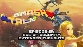 Smash Talk Episode 15: Age of Calamity Extended Thoughts