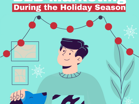 The Importance of B2B Marketing During the Holiday Season