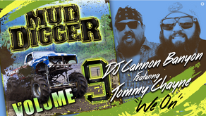 """Tommy Chayne Featured on """"We On"""" with DJ Cannon Banyon on Mud Digger 9"""