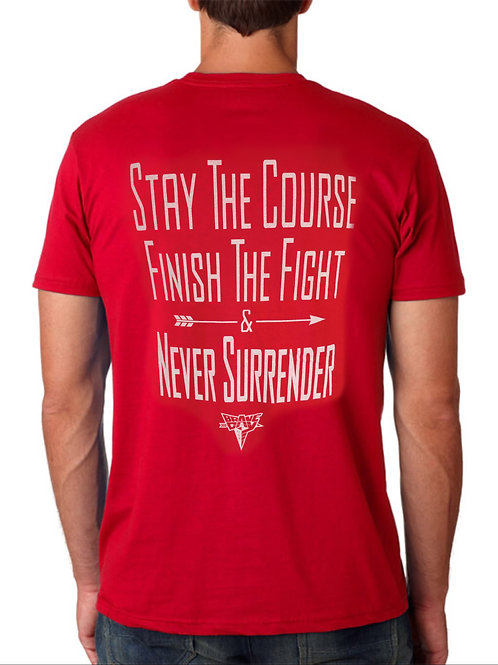 Stay the Course-Finish the Fight -Never Surrender RED T-shirt