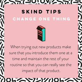 SKIND Tips - Change One Thing