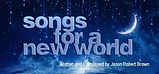 Songs for a new World - Sliver Moon JRB.