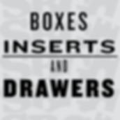 Boxes, Inserts and Drawers.png