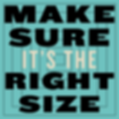Make Sure it's the Right Size.png