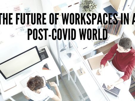 The Future of Workspaces in a Post-Covid World