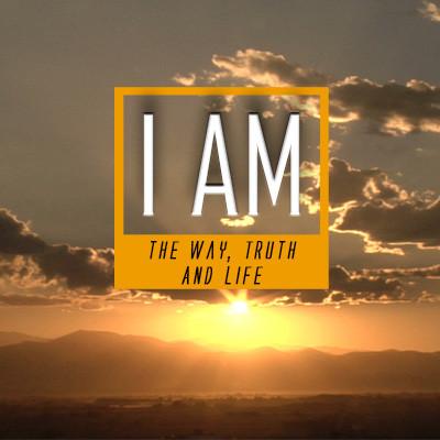 I Am the Way, Truth, & Life (I AM Jesus Series)   pastorgregdavenport