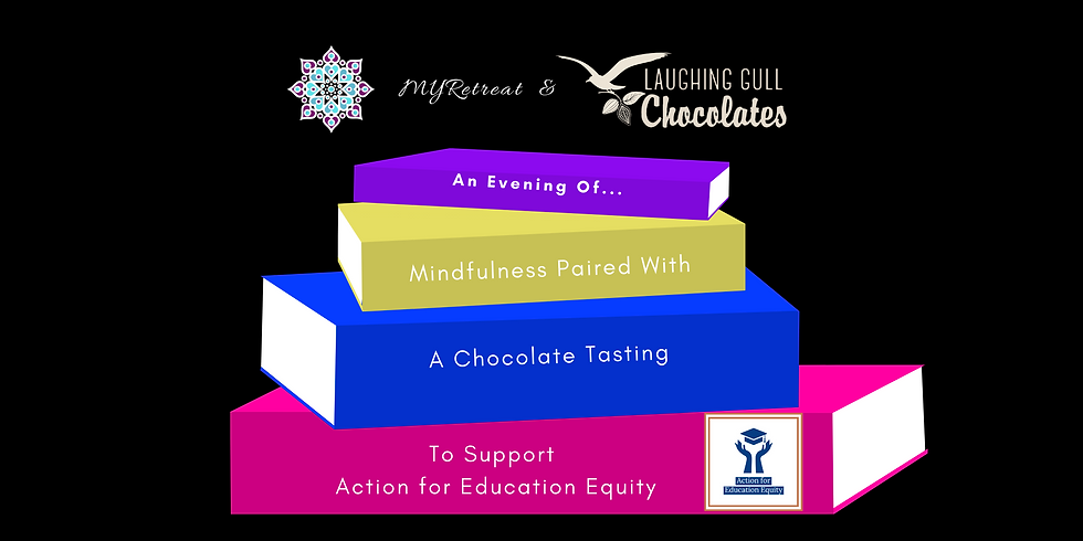 Chocolate Mindfulness Fundraiser: Action for Education Equity