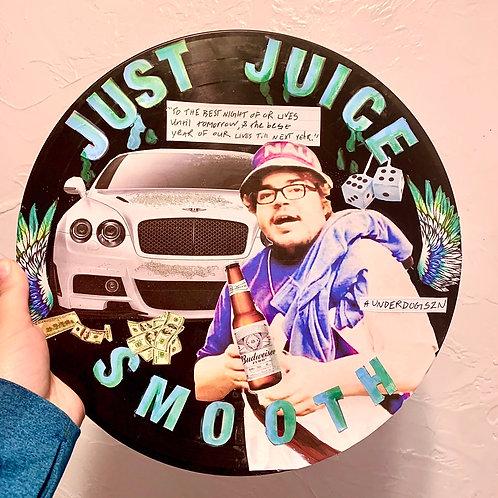 Just Juice - Smooth Custom Piece