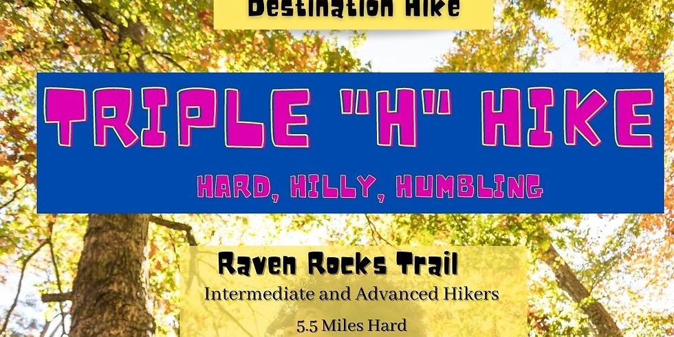 """Triple """"H"""" Hike: Hard, Hilly, Humbling"""