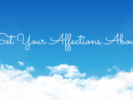 Set Your Affections Above