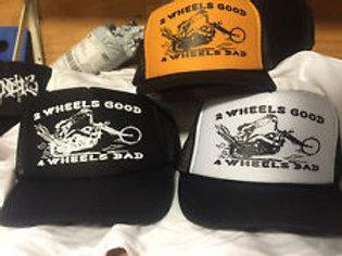 2 Wheels Good 4 Wheels Bad-  trucker CAP