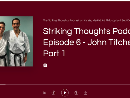 NEW Striking Thoughts Podcast Episode - Conversation with John Titchen