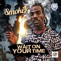 Smokiz - Wait On Your Time EP