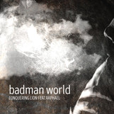 New Single & Video: BADMAN WORLD by Conquering Lion feat. Raphael