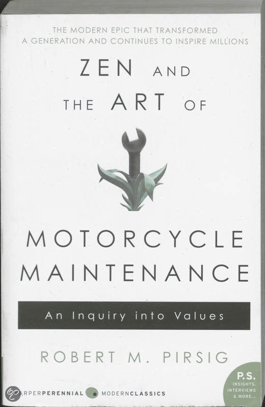 Zen and the Art of Motorcycle Maintenance by Robert Pirsig