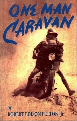 One Man Caravan by Robert Edison Fulton, Jr.