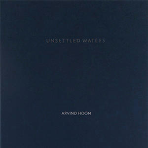 Unsettled Waters by Arvind Hoon