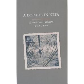 Doctor in Nefa by Col K.C. Kohli
