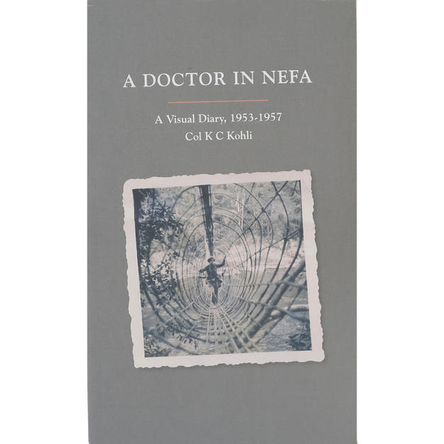 Doctor in Nefa by Col K.C. Kohli
