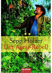 Der Agrar-Rebell Sepp Holzer