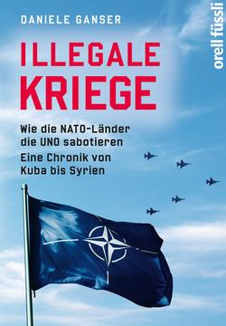Illegale Kriege: Wie die NATO-Länder