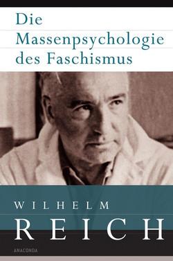 Wilhelm Reich Massenpsychologie des Faschismus