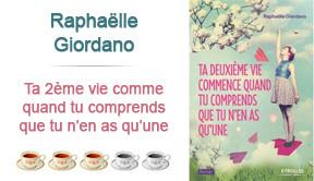 Ta 2ème vie commence quand tu comprends que tu n'en as qu'une, Raphaëlle Giordano