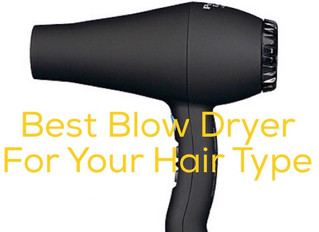The Best Hair Dryer For Your Hair Type