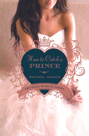 """""""How to Catch a Prince"""" by Rachel Hauck"""