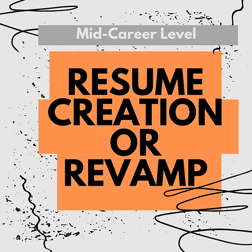 Resume Creation/Revamp for Mid-Career Experience Level