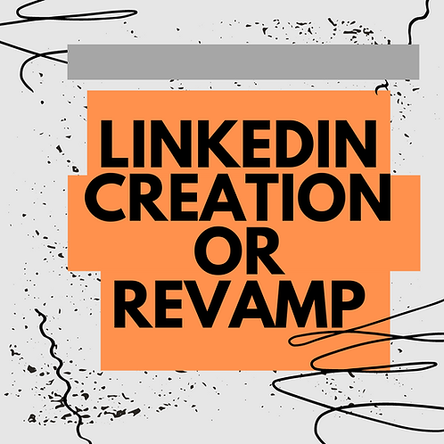 Linked In Creation/Revamp