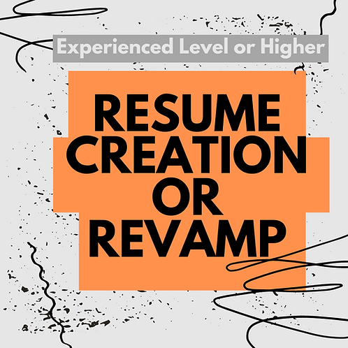 Resume Creation/Revamp for Experienced Level & Higher