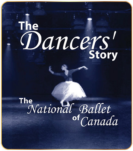 The Dancers' Story: The National Ballet of Canada