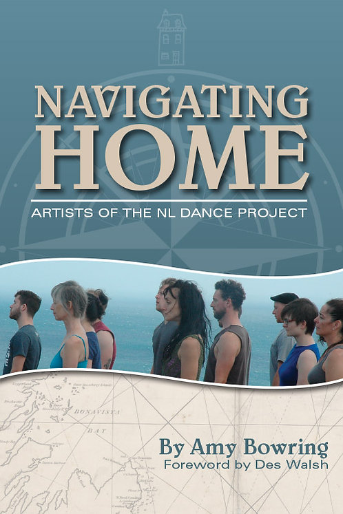 Navigating Home: Artists of the NL Dance Project