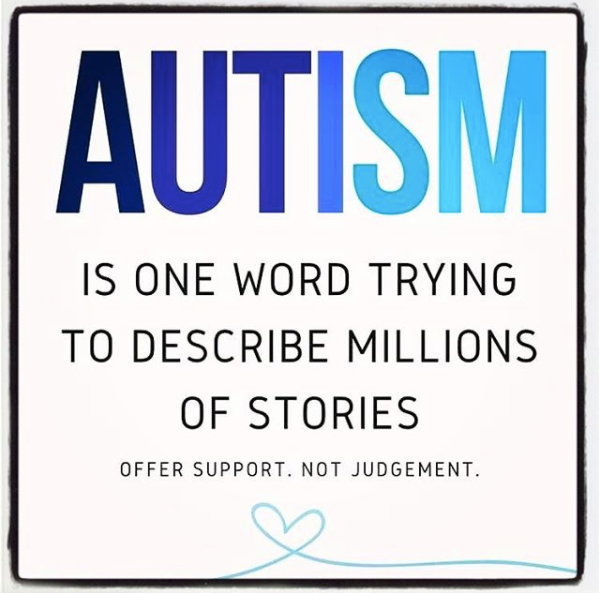 QUOTE SQUARE SAYING AUTISM IS ONE WORD TRYING TO DESCRIBE MILLIONS OF STORIES, OFFER SUPPORT. NOT JUDGEMENT.