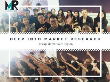 Recap Marth Tour term XIV day 06 - Deep into Market Research