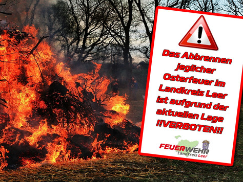 Auch private Osterfeuer im Landkreis Leer sind in diesem Jahr untersagt