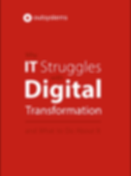 Why IT Struggles With Digital Transforma