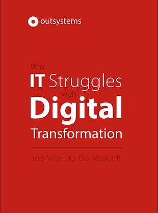 Why IT Struggles With Digital Transforma