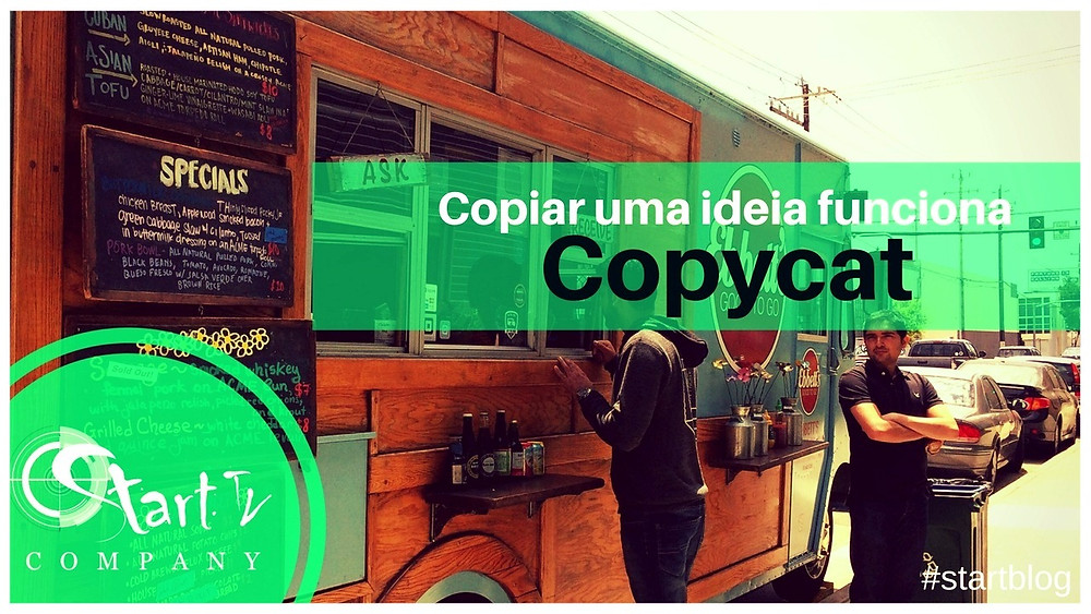 Copycat |Copiar uma ideia funciona – startblog