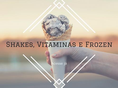 Shakes, Vitaminas e Frozen