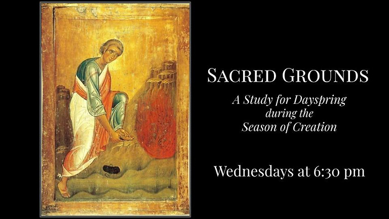 Wednesday Night: Sacred Grounds