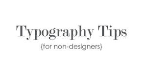 Typography Tips for Non-Designers