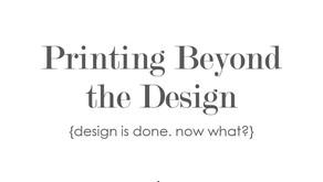 Printing Beyond the Design